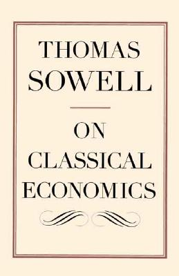 On Classical Economics By Sowell, Thomas