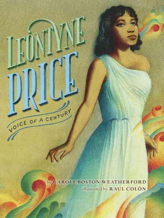 Leontyne Price By Weatherford, Carole Boston/ Colon, Raul (ILT)